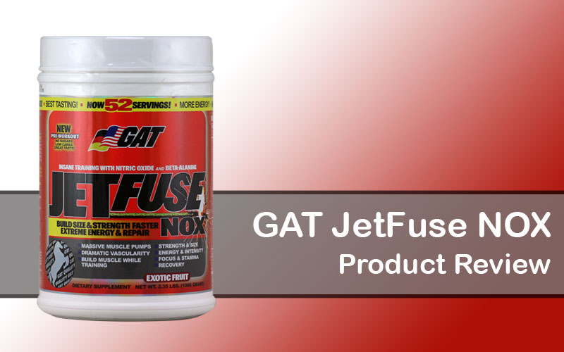 Review: GAT JetFuse NOX Pre Workout  Booster