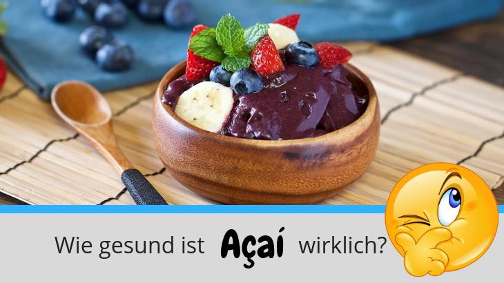 Açaí – Wie gesund ist das Superfood wirklich?