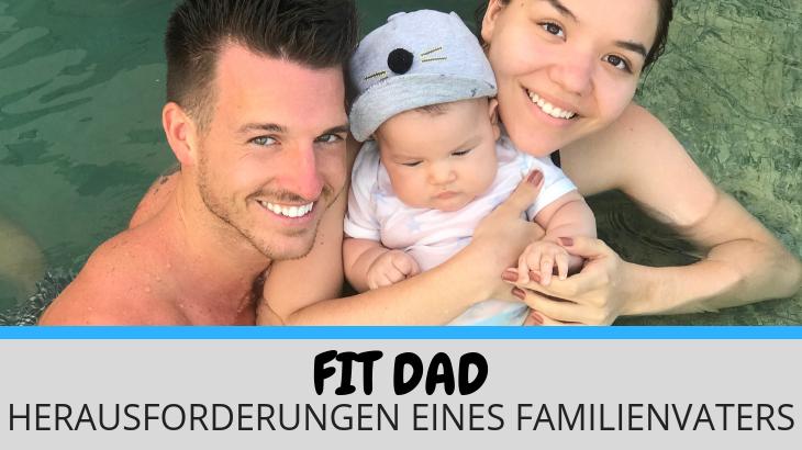 Fit Dad – Herausforderungen eines Familienvaters