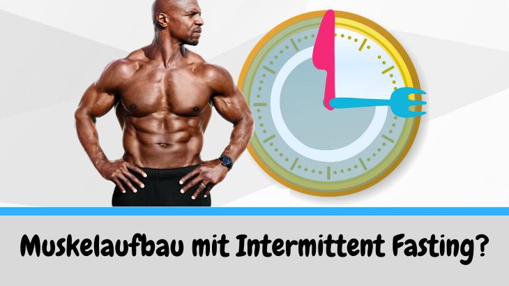 Ist mit Intermittent Fasting Muskelaufbau möglich?